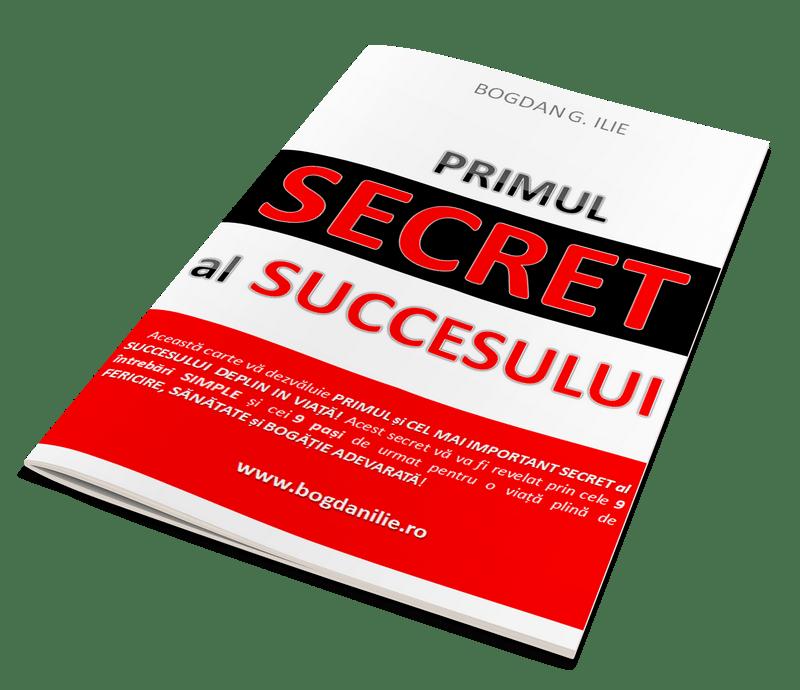 Primul Secret al Succesului, de Bogdan Ilie – o carte de dezvoltare personală pe înțelesul tuturor