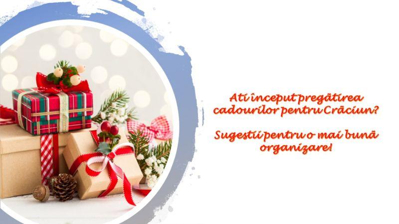 Ați început pregătirea cadourilor pentru Crăciun? Sugestii pentru o mai bună organizare!
