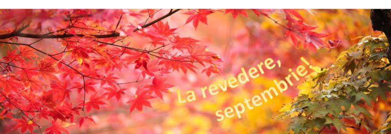 Ce am făcut în luna septembrie? Recapitulareeee!